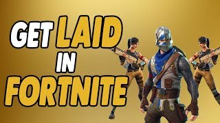 How to get LAID in Fortnite
