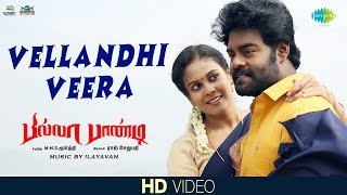 Vellandhi Veera - Video Song | Billa Pandi | R.K.Suresh | Chandini | Indhuja | Ilayavan | Priyanka