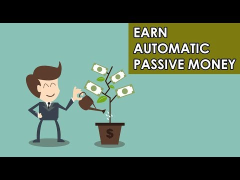 Earn Automatic Passive Money (No Work Needed!)