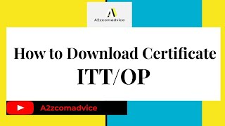 How To Download Certificate Of ITT And OP||Certificate Of ICITSS|| By A2zcomadvice