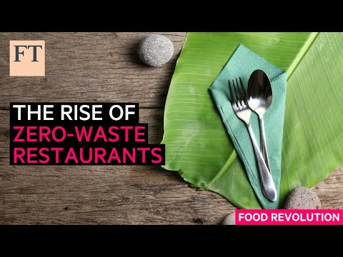 The restaurants moving towards zero waste | FT Food Revoluti
