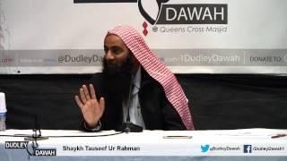 Tawheed By Shaykh Tauseef Ur Rehman - Dudley, UK