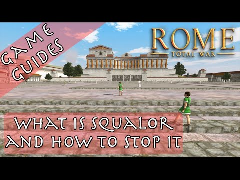 WHAT IS SQUALOR AND HOW TO STOP IT - Game Guides - Rome: Total War