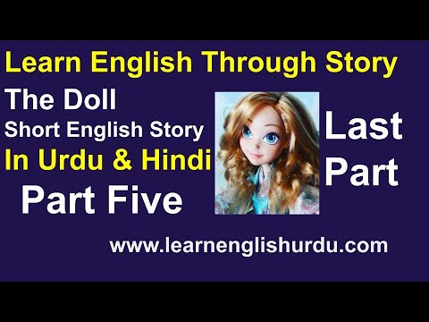 Last Part 05 The Doll Short English Story In Urdu & Hindi ~ Learn English Through Story