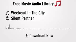 weekend-in-the-city-silent-partner-youtube-royalty-free-music-download