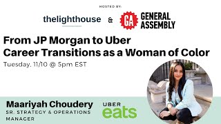 From JP Morgan to Uber: Transitions as a Woman of Color with Maariyah Choudery, thelighthouse x GA