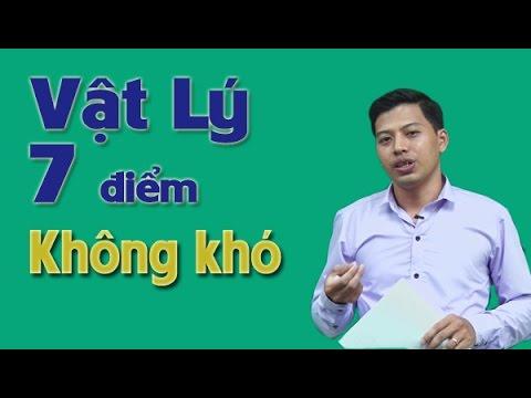 Vật Lý 7 điểm không khó khi thi THPTQG-Thầy giáo Phạm Quốc Toản