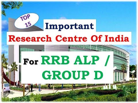 Top-15 Important Research Centre Of India !! Railway Exam 2018