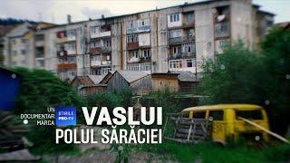 ROMÂNIA, TE IUBESC! - VASLUI, POLUL SĂRĂCIEI