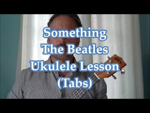 Something, The Beatles, Ukulele lesson.