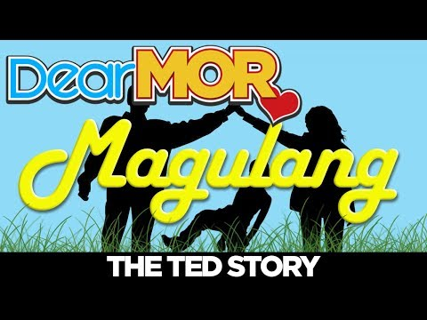 """Dear MOR: """"Magulang"""" The Ted Story 01-24-18"""