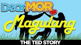 "Dear MOR: ""Magulang"" The Ted Story 01-24-18"