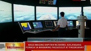 BT: Bago maging kapitan ng barko, kailangang pumasa sa maraming pagsusulit at pagsasanay