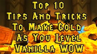 WoW Vanilla: Top 10 Tips and Tricks to make Gold as you Level! Elysium/Nostalrius/Kronos