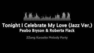 Peabo bryson & roberta flack-tonight i celebrate my love (jazz ver.) (melody) [zzang karaoke]