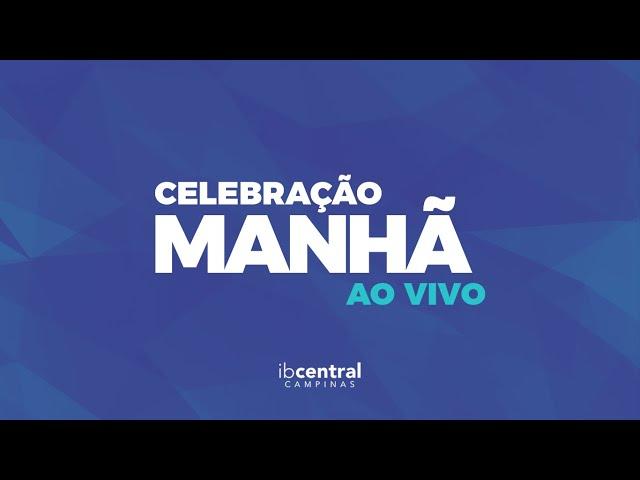 🔴 Celebração - Manhã // AO VIVO // Igreja Batista Central de Campinas