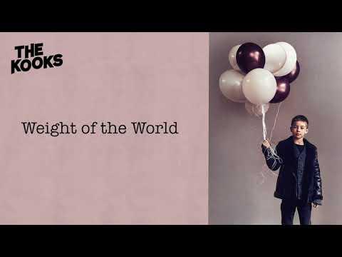 The Kooks  Weight of the World  Audio