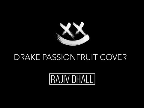 drake - passionfruit + LYRICS (rajiv dhall cover)