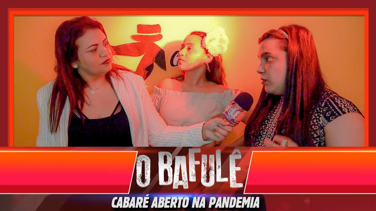 O BAFULÊ -  CABARÉ ABERTO NA PANDEMIA!