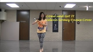 Come and get it -selena gomez dance cover
