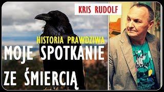 1. HISTORIA PRAWDZIWA - SPOTKANIE ZE Ś M I E R C I Ą - Kris Rudolf - 30.10.2018 r.  © VTV