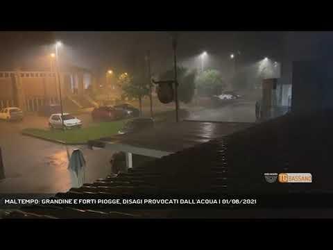 MALTEMPO: GRANDINE E FORTI PIOGGE, DISAGI PROVOCATI DALL'ACQUA | 01/08/2021