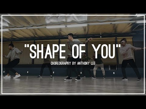 "Ed Sheeran ""Shape Of You"" | Choreography By Anthony Lee"