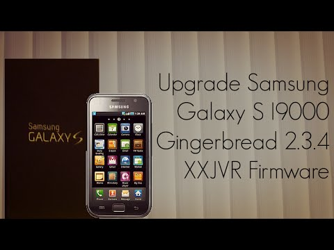 Upgrade Samsung Galaxy S I9000 Gingerbread 2.3.4 XXJVR Firmware - PhoneRadar