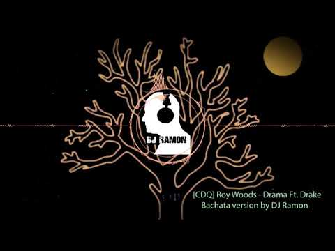 [CDQ] Roy Woods - Drama Ft. Drake (Bachata Version by 🎧DJ Ramon🎧)