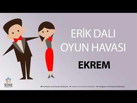 Erik Dalı EKREM - İsme Özel Oyun Havası