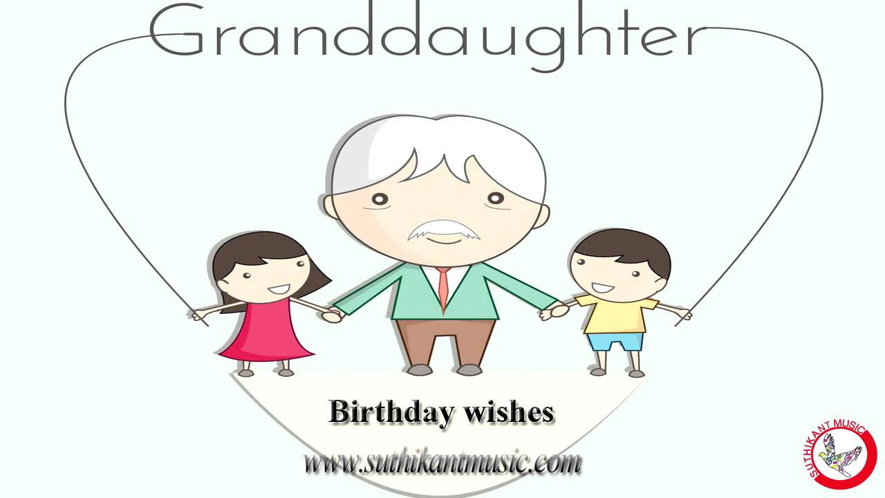 Birthday wishes granddaughter youtube m4hsunfo