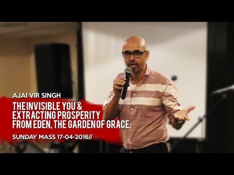 Ajai Vir Singh | The Invisible you and Extracting Prosperity from Eden | 18-04-2016