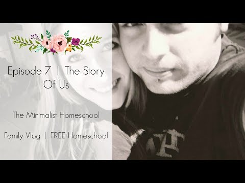 Episode 7 | The Story of Us | The Minimalist Homeschool