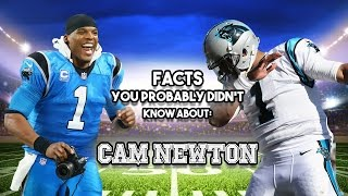 Cam Newton: 20 Facts You Probably Didn't Know