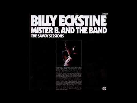 Billy Eckstine - Mister B. And The Band- The Savoy Sessions (1945-1947) (1976) (Full Album)