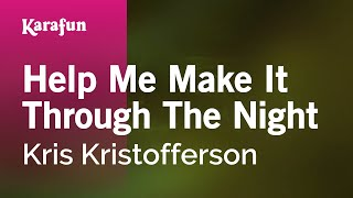 Karaoke Help Me Make It Through The Night - Kris Kristofferson *