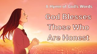 "2019 Christian Song About Blessings | ""God Blesses Those Who Are Honest"" (Lyrics)"