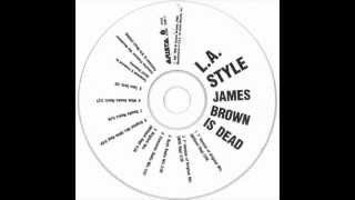 L.A. Style - James Brown Is Dead (Wide Awake Remix)