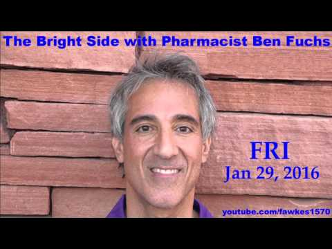The Bright Side with Pharmacist Ben Fuchs [1/29/16] Audio Podcast