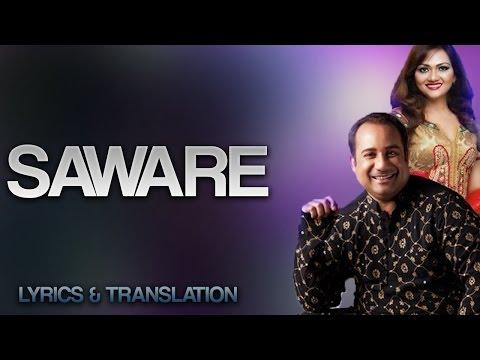 SAWARE - RAHAT FATEH ALI KHAN - LYRICS AND TRANSLATION