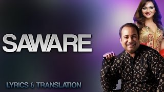 SAWARE - RAHAT FATEH ALI KHAN - LYRICS AND TRANSLATION