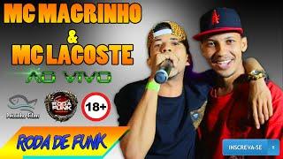 MC Magrinho - Feat. MC Lacoste :: Ao vivo na Roda de Funk (+18 Anos) ::