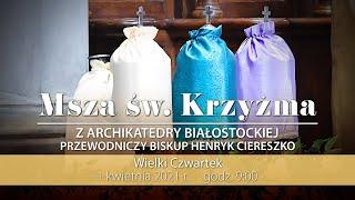 Transmisja Mszy św. Krzyżma z Archikatedry Białostockiej - 1 kwietnia 2021 r.
