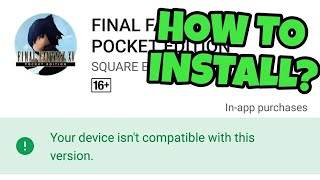 HOW TO INSTALL FINAL FANTASY XV: POCKET EDITION FOR INCOMPATIBLE DEVICES | ANDROID/IOS