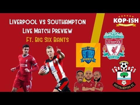 Liverpool vs Southampton   'LIVE' Preview Show Ft. Big Six Bants