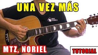 Cómo Tocar Una Vez Más De Manuel Turizo, Noriel En Guitarra  Tutorial + Pdf