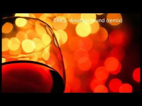 TRK's - Another Round (remix)