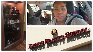OFFICIALLY A STUDENT AT EMPIRE BEAUTY SCHOOL vlog # 9