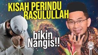 Kisah Orang pe RINDU Rasulullah yang Bikin SEMANGAT Ibadah Ustadz Adi Hidayat LC MA