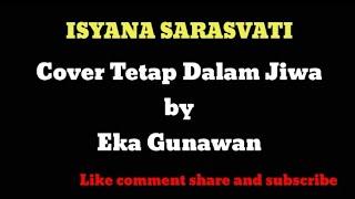 Isyana Sarasvati - Cover Tetap Dalam Jiwa by Gunawan